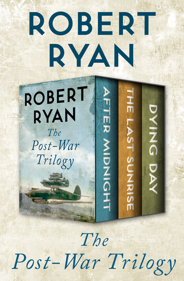 The Post-War Trilogy - After Midnight The Last Sunrise and Dying Day - cover