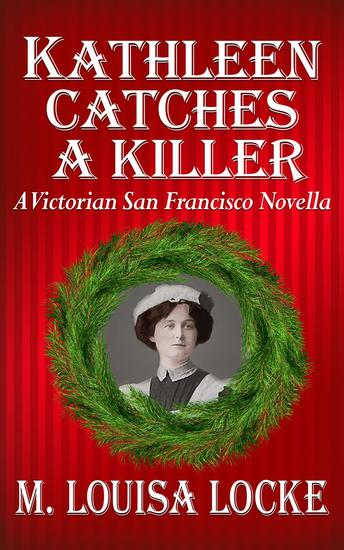 Kathleen Catches a Killer: A Victorian San Francisco Novella - Victorian San Francisco Mystery #55 - cover