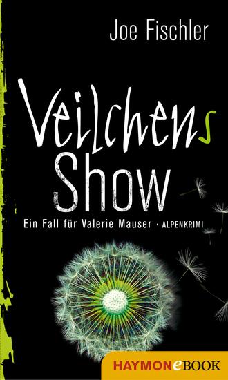 Veilchens Show - Ein Fall für Valerie Mauser Alpenkrimi - cover