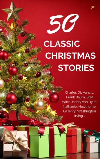 Classic Christmas Stories: A Collection of Timeless Holiday Tales - cover