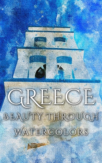 Greece Beauty Through Watercolors - cover