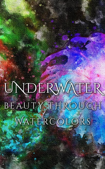 Underwater Beauty Through Watercolors - cover