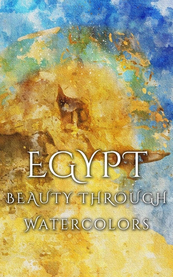 Egypt Beauty Through Watercolors - cover