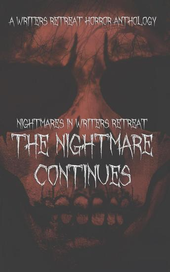 Nightmares in Writers Retreat: The Nightmare Continues - cover