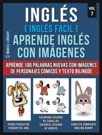 Inglés ( Inglés Facil ) Aprende Inglés con Imágenes (Vol 7) - Aprende 100 palabras nuevas con imágenes de personajes cómicos y texto bilingüe - cover