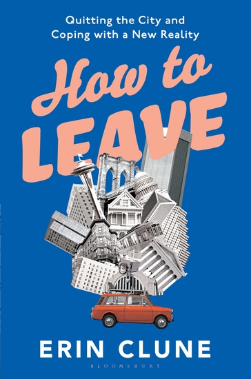 How to Leave - Quitting the City and Coping with a New Reality - cover