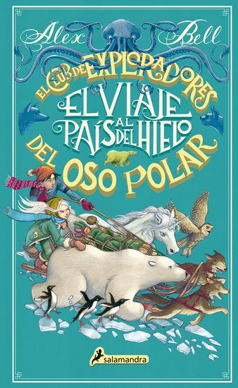 El viaje al país del hielo - El club de exploradores del oso polar - cover