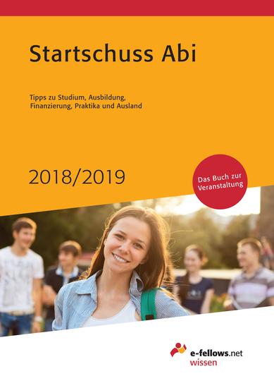 Startschuss Abi 2018 2019 - Tipps zu Studium Ausbildung Finanzierung Praktika und Ausland - cover