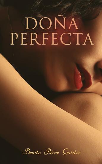 Doña Perfecta - Historical Novel - cover