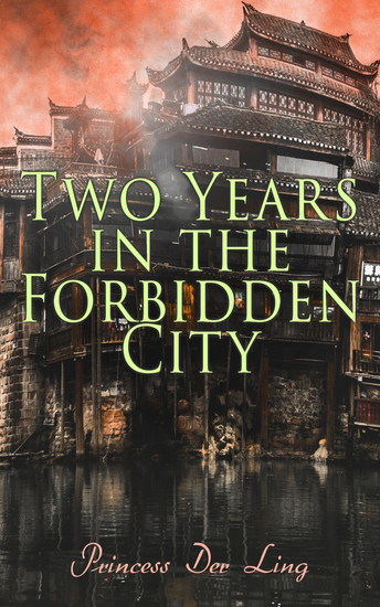 Two Years in the Forbidden City - Memoirs from the Manchu Court - cover