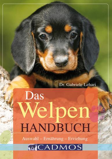 Das Welpen Handbuch - Auswahl - Ernährung - Erziehung - cover