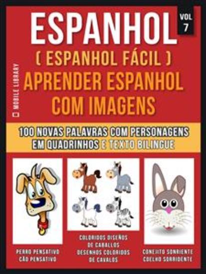 Espanhol ( Espanhol Fácil ) Aprender Espanhol Com Imagens (Vol 7) - Aprenda 100 novas palavras com imagens de personagens em quadrinhos e texto bilingue - cover