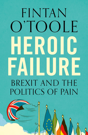 Heroic Failure - Brexit and the Politics of Pain - cover
