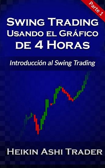 Swing Trading Usando el Gráfico de 4 Horas 1 - Parte 1: Introducción al Swing Trading - cover