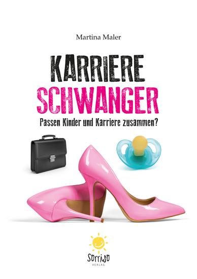 Karriereschwanger - Passen Kinder und Karriere zusammen? - cover