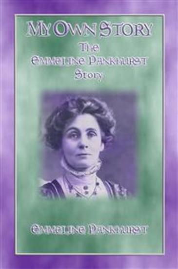 MY OWN STORY - The Emmeline Pankhurst Story - cover