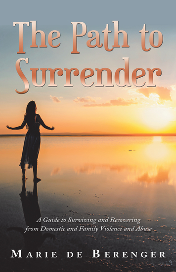 The Path to Surrender - A Guide to Surviving and Recovering from Domestic and Family Violence and Abuse - cover