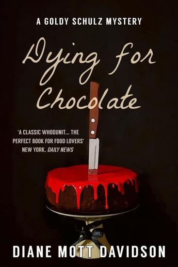 Dying for Chocolate: A Culinary Murder Mystery - Goldy Schulz #2 - cover