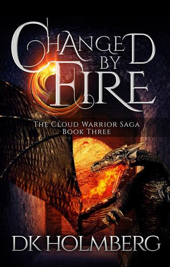 Changed by Fire - The Cloud Warrior Saga #3 - cover