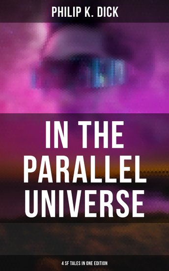 In the Parallel Universe - 4 SF Tales in One Edition - Adjustment Team The Defenders The Unreconstructed M & Breakfast at Twilight - cover