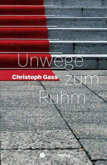 Unwege zum Ruhm - Roman - cover