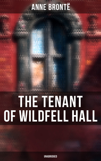 The Tenant of Wildfell Hall (Unabridged) - A Romance Novel - cover