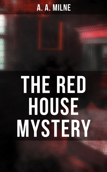 THE RED HOUSE MYSTERY - A Locked-Room Mystery - cover