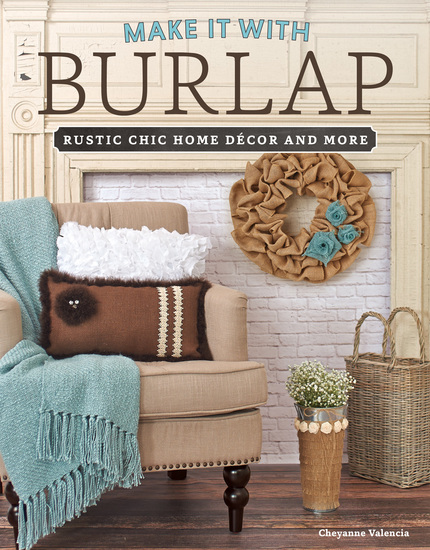 Make It With Burlap - Rustic Chic Home Decor and More - cover