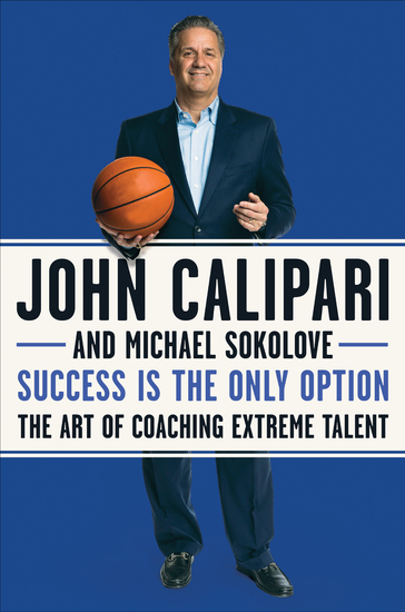 Success Is the Only Option - The Art of Coaching Extreme Talent - cover