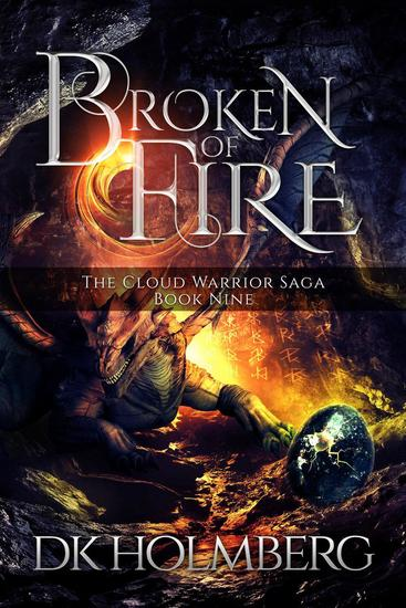 Broken of Fire - The Cloud Warrior Saga #9 - cover
