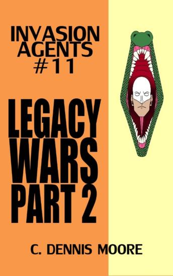 Legacy Wars: Part 2 - Invasion Agents #11 - cover