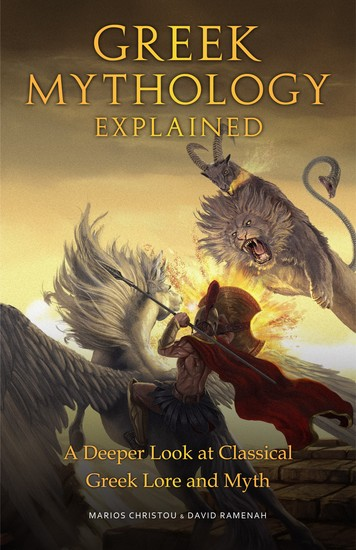 Greek Mythology Explained - A Deeper Look at Classical Greek Lore and Myth - cover