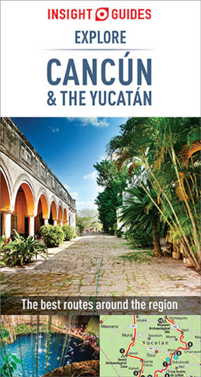 Insight Guides Explore Cancun & the Yucatan (Travel Guide eBook) - cover