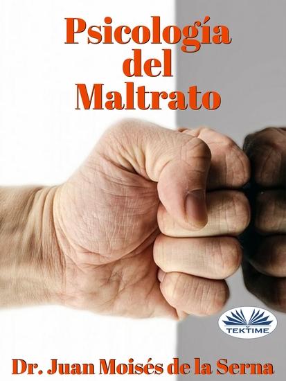 Psicología Del Maltrato - Aproximación A Las Últimas Investigaciones Sobre El Maltrato - cover