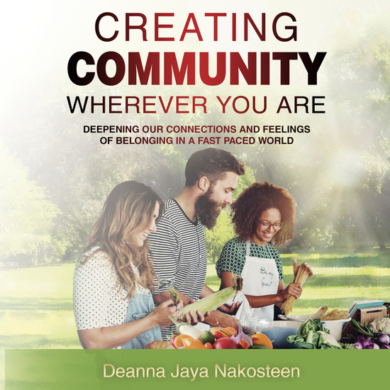 Creating Community Wherever You Are - Deepening Our Connections and Feelings of Belonging in a Fast-Paced World - cover