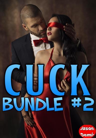 Cuck Bundle #2 - Cuck Bundles - cover