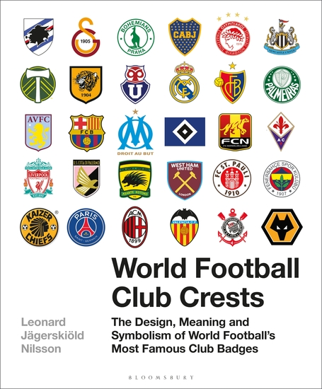 World Football Club Crests - The Design Meaning and Symbolism of World Football's Most Famous Club Badges - cover