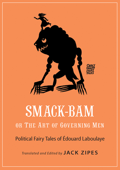 Smack-Bam or The Art of Governing Men - Political Fairy Tales of Édouard Laboulaye - cover