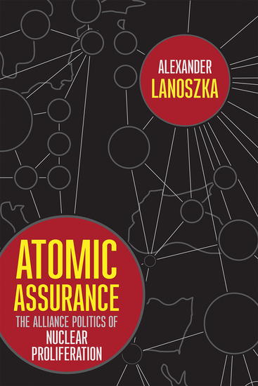 Atomic Assurance - The Alliance Politics of Nuclear Proliferation - cover