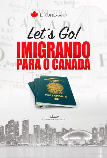 Let´s go! Imigrando para o Canadá - cover