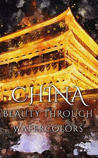 China - Beauty Through Watercolors - cover