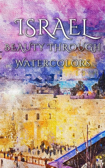 Israel - Beauty Through Watercolors - cover