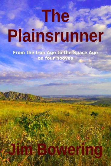 The Plainsrunner - From the Iron Age to the Space Age on four hooves - cover
