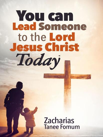 You Can Lead Someone To The Lord Jesus Christ Today - Practical Helps For The Overcomers #16 - cover