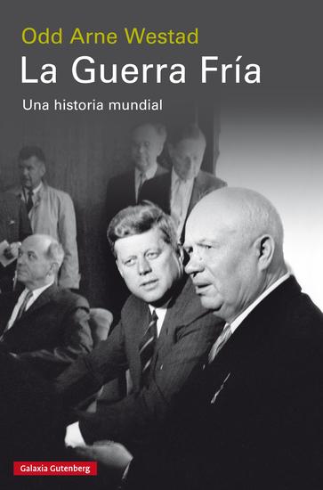 La Guerra Fría - Una historia mundial - cover