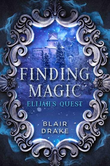 Elijah's Quest - A Finding Magic Novel Book 4 - cover