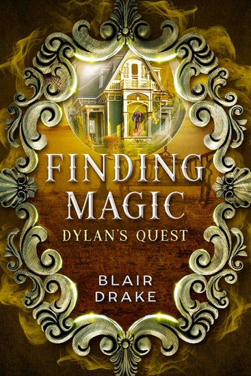 Dylan's Quest - A Finding Magic Novel Book 5 - cover