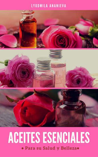 Aceites Esenciales Para Su Salud Y Belleza - Segunda Parte - cover