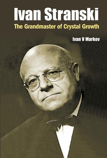 Ivan Stranski - The Grandmaster of Crystal Growth - cover