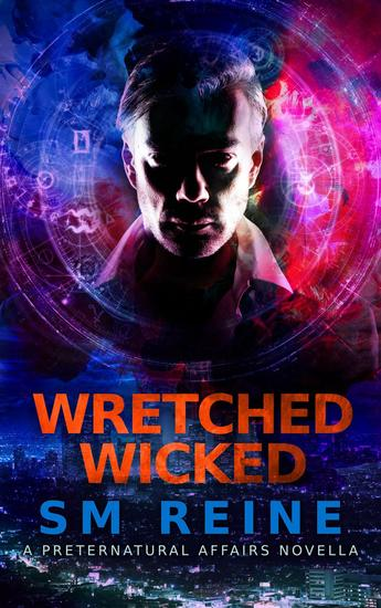 Wretched Wicked - Preternatural Affairs #10 - cover